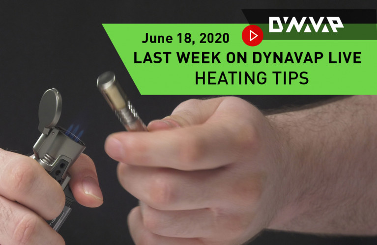 last week on DynaVap Live 6.18.20 blog thumbnail